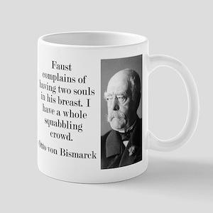 Faust Complains - Bismarck Mugs