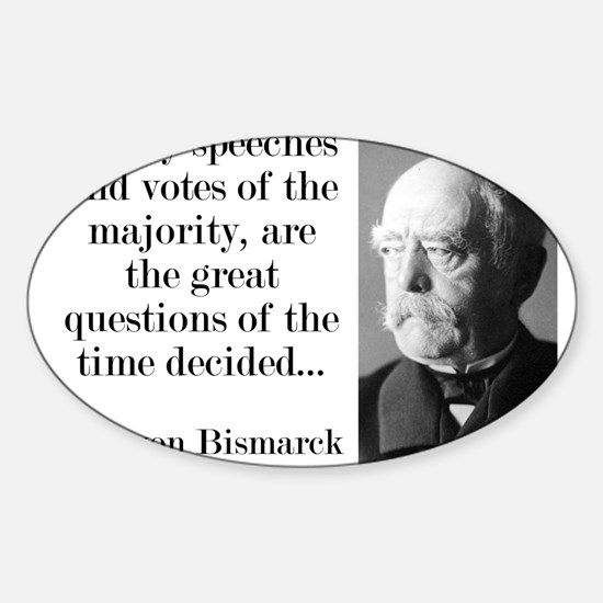 Not By Speeches And Votes - Bismarck Decal