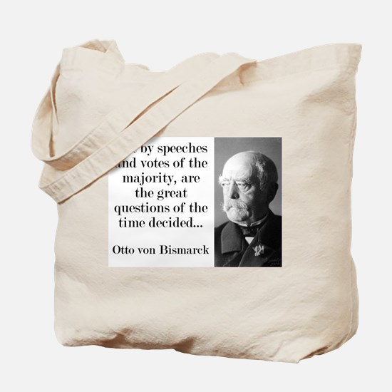 Not By Speeches And Votes - Bismarck Tote Bag