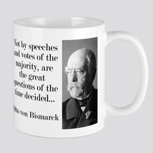 Not By Speeches And Votes - Bismarck Mugs