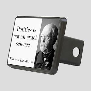 Politics Is Not An Exact Science - Bismarck Hitch