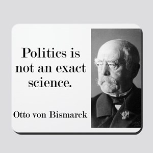 Politics Is Not An Exact Science - Bismarck Mousep