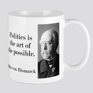 Politics Is The Art - Bismarck Mugs
