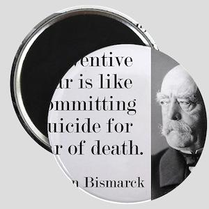 Preventative War - Bismarck Magnets