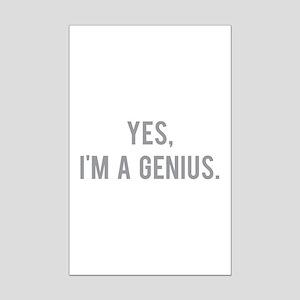 Yes, I'm a genius Mini Poster Print