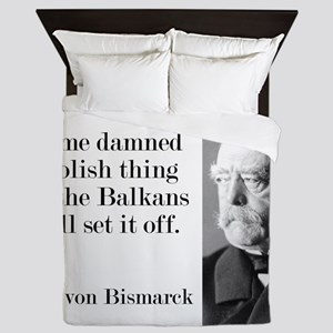 Some Damned Foolish Thing - Bismarck Queen Duvet