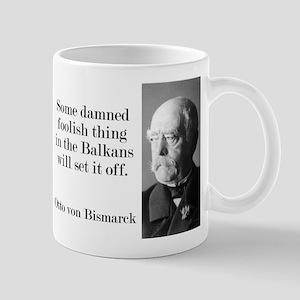 Some Damned Foolish Thing - Bismarck Mugs