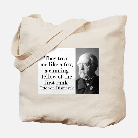 They Treat Me Like A Fox - Bismarck Tote Bag