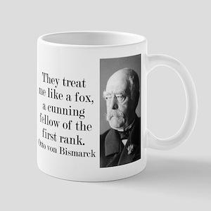 They Treat Me Like A Fox - Bismarck Mugs