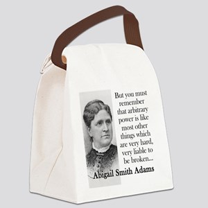 But You Must Remember - Abigail Adams Canvas Lunch