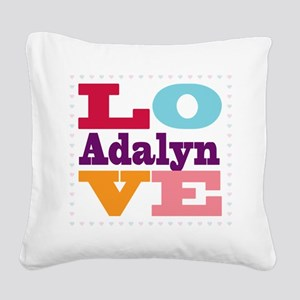 I Love Adalyn Square Canvas Pillow