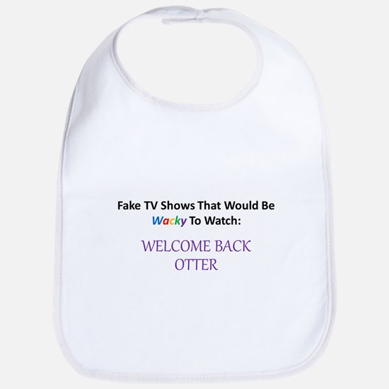 Fake TV Shows Series: WELCOME BACK OTTER Bib