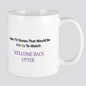 Fake TV Shows Series: WELCOME BACK OTTER Mug