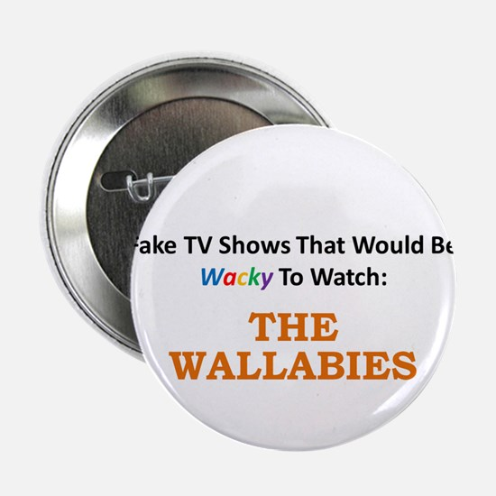 """Fake TV Shows Series: THE WALLABIES 2.25"""" Button"""