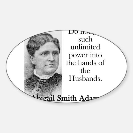 Do Not Put Such Unlimited Power - Abigail Adams St
