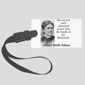 Do Not Put Such Unlimited Power - Abigail Adams Lu