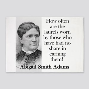 How Often Are The Laurels Worn - Abigail Adams 5'x