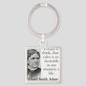 I Begin To Think - Abigail Adams Keychains