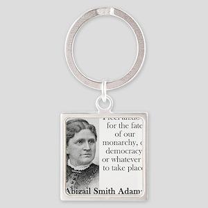 I Feel Anxious For The Fate - Abigail Adams Keycha