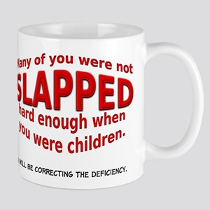 Not Slapped Hard Enough Funny T-Shirt Mug