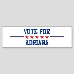 Vote for ADRIANA Bumper Sticker
