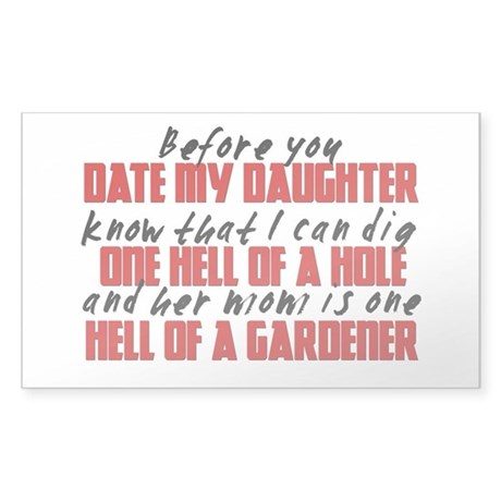 Dig the Hole - Daughter Dating Sticker (Rectangle)