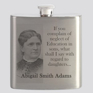If You Complain Of Neglect - Abigail Adams Flask