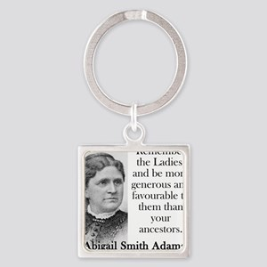 Remember The Ladies - Abigail Adams Keychains