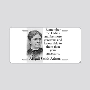 Remember The Ladies - Abigail Adams Aluminum Licen