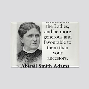 Remember The Ladies - Abigail Adams Magnets
