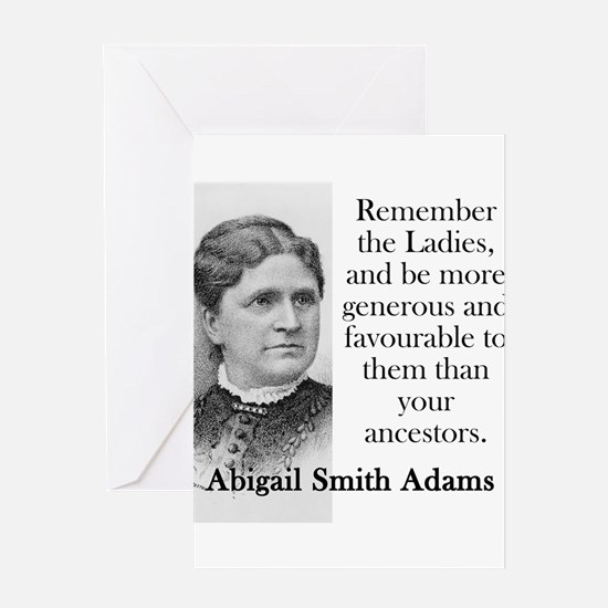Remember The Ladies - Abigail Adams Greeting Cards