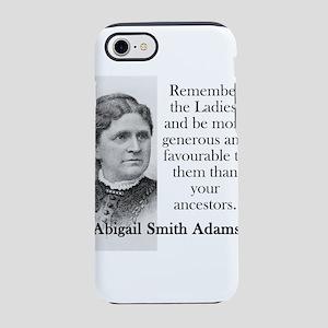Remember The Ladies - Abigail Adams iPhone 7 Tough