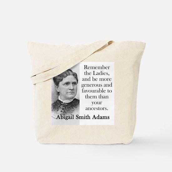 Remember The Ladies - Abigail Adams Tote Bag