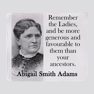 Remember The Ladies - Abigail Adams Throw Blanket