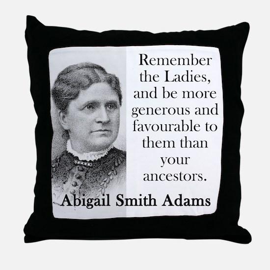 Remember The Ladies - Abigail Adams Throw Pillow