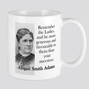 Remember The Ladies - Abigail Adams Mugs