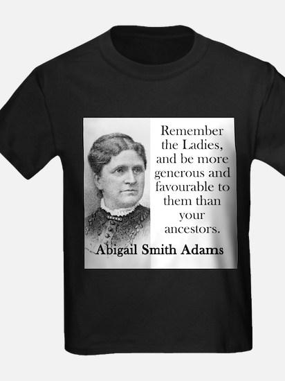 Remember The Ladies - Abigail Adams T-Shirt