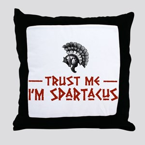 Trust Me I'm Spartacus Throw Pillow
