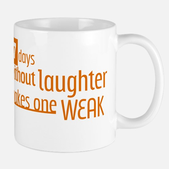 7 days without laughter makes one weak Mug