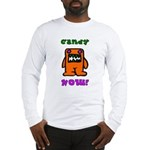 Candy NOW! Long Sleeve T-Shirt