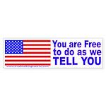 You are Free Bumper Sticker