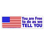 You are Free Bumper Sticker