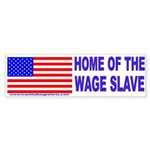 Wage Slave Bumper Sticker