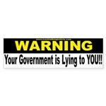 Gov't is Lying to YOU Bumper Sticker