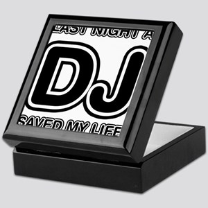 Last Night A DJ Saved My Life Keepsake Box