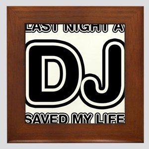 Last Night A DJ Saved My Life Framed Tile