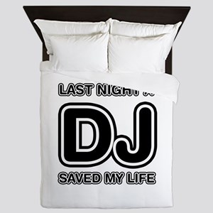 Last Night A DJ Saved My Life Queen Duvet