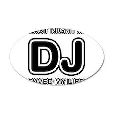 Last Night A DJ Saved My Life Wall Decal