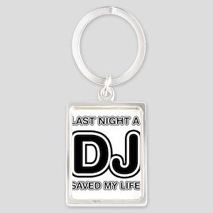 Last Night A DJ Saved My Life Portrait Keychain