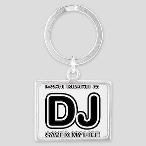 Last Night A DJ Saved My Life Landscape Keychain